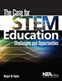The Case for STEM Education: Challenges and Opportunities - PB337X