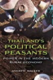 "Andrew Walker, ""Thailand's Political Peasants: Power in the Modern Rural Economy"" (U Wisconsin Press, 2012)"
