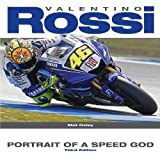 Valentino Rossi: Speed Godby Mat Oxley