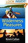 Wilderness Pleasures: A Practical Gui...