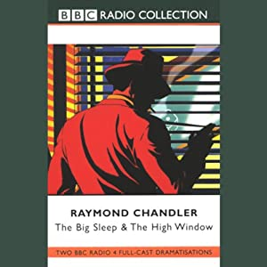 The Big Sleep & The High Window (Dramatized) | [Raymond Chandler]