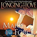 Longing for Love: The McCarthys of Gansett Island, Book 7 (       UNABRIDGED) by Marie Force Narrated by Holly Fielding