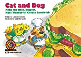 img - for Cat & Dog Make the Best, Biggest, Most Wonderful Cheese Sandwich (Fun & Fantasy Series : Level III) book / textbook / text book