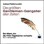 Der Mann, der die Hitler-Tagebücher verkaufte - Konrad Kujau (Die größten Gentleman-Gangster aller Zeiten 2)   Michael Esser