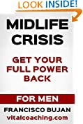 Midlife Crisis - How To Get Your Full Power Back - For Men