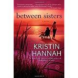 Between Sisters: A Novelby Kristin Hannah