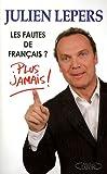 echange, troc Julien Lepers - Les fautes de français ? : Plus jamais !