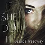 If She Did It | Jessica Treadway