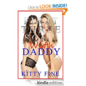 First Threesome with Daddy: Girl on Girl Sister Sex and Daddy Sex (Daddy's Girl)