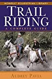 Trail Riding: A Complete Guide (Howell Equestrian Library)