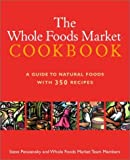 Whole Foods Market Cookbook A Guide to Natural Foods with 350 Recipes by Petusevsky, Steve, Whole Foods, Inc  [Clarkson Potter,2002] [Hardcover]