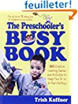 Preschooler's Busy Book: 365 fun, cre...