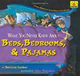 img - for What You Never Knew About Beds, Bedrooms, & Pajamas (Around-The-House History (Aladdin Paperbacks)) book / textbook / text book