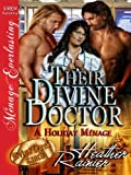 Their Divine Doctor, A Holiday Ménage [Divine Creek Ranch 9] (Siren Publishing Menage Everlasting) (The Divine Creek Ranch)