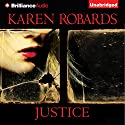 Justice (       UNABRIDGED) by Karen Robards Narrated by Angela Dawe