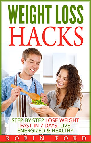 weight-loss-hacks-weight-loss-hacks-step-by-step-lose-weight-fast-in-7-days-live-energized-healthy-b