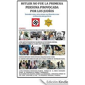HITLER NO FUE LA PRIMERA PERSONA PROVOCADA POR LOS JUD�OS