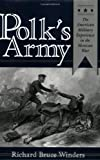 img - for Mr. Polk's Army: The American Military Experience in the Mexican War (Williams-Ford Texas A&M University Military History Series) book / textbook / text book