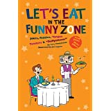 Let's Eat in the Funny Zone: Jokes, Riddles, Tongue Twisters and Daffynitions