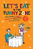 Let's Eat in the Funny Zone: Jokes, Riddles, Tongue Twisters & Daffynitions