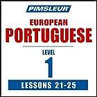 Pimsleur Portuguese (European) Level 1, Lessons 21-25: Learn to Speak and Understand European Portuguese with Pimsleur Language Programs  von  Pimsleur Gesprochen von:  Pimsleur