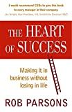 img - for The Heart of Success; Making It in Business without Losing in Life book / textbook / text book