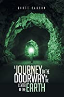 A Journey to the Doorway in the Center of the Earth
