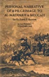 Personal Narrative of a Pilgrimage to Al-Madinah and Meccah: Volume 1
