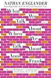 What We Talk About When We Talk About Anne Frank: Stories (Vintage)
