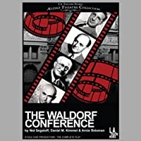 The Waldorf Conference  by Nat Segaloff, Daniel M. Kimmel, Arnie Reisman Narrated by Edward Asner, Shelley Berman, Charles Durning, David Ellenstein, John Kapelos, George Murdock, Richard Masur
