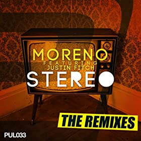 Moreno feat. Justin Fitch-Stereo (The Remixes)