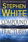 Compound Fractures (Dr. Alan Gregory) (0525952608) by White, Stephen