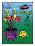 The Seed and Ms. Flowerpot