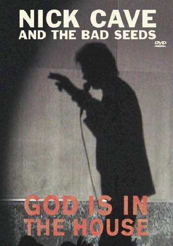 Nick Cave & The Bad Seeds - God in the house