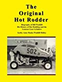 img - for The Original Hot Rodder: Biography of Bill Waddill His History of Hot Rodding and the Genesee Gear Grinders by Hanks Waddill Ridley, Kathy Anne (2009) Paperback book / textbook / text book