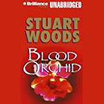 Blood Orchid: A Holly Barker Novel (       UNABRIDGED) by Stuart Woods Narrated by Susie Breck, Dick Hill