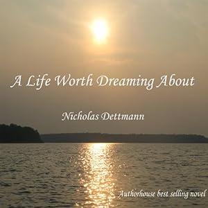 A Life Worth Dreaming About | [Nicholas Dettmann]