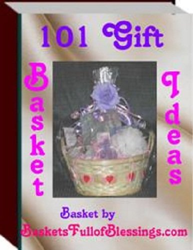 101 Gift Basket Ideas