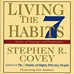 Living the 7 Habits: Powerful Lessons in Personal Change | Stephen R. Covey