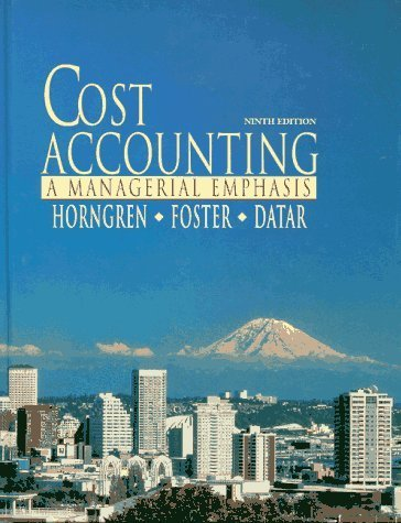 Cost Accounting: A Managerial Emphasis 9th edition by Horngren, Charles T.; Foster, George; Datar, Srikant published by Prentice Hall Hardcover