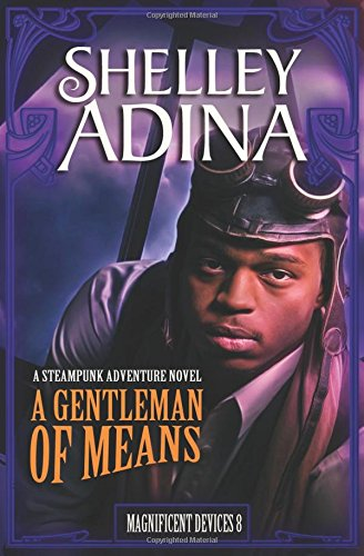 A Gentleman of Means: A steampunk adventure novel: Volume 8 (Magnificent Devices) steampunk buy now online
