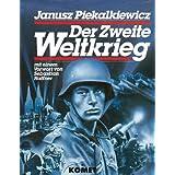 """Der Zweite Weltkriegvon """"Janusz Piekalkiewicz"""""""