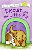Biscuit and the Little Pup (My First I Can Read)