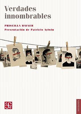 Verdades innombrables. El reto de las comisiones de la verdad (Sociologia) (Spanish Edition)