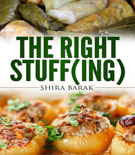 Mediterranean cookbook:The Right Stuff(ing): The Full Guide for Delicious Stuffed Dishes (Special cookbook,Unique recipes Book 2) by Shira Barak
