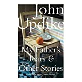 My Father's Tears and Other Storiesby John Updike