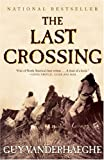 The Last Crossing: A Novel