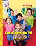 Let's Vote on It! (Scholastic News Nonfiction Readers: We the Kids)