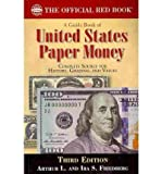 img - for [ [ [ A Guide Book of U.S. Paper Money: Complete Source for History, Grading, and Values (Official Red Books) [ A GUIDE BOOK OF U.S. PAPER MONEY: COMPLETE SOURCE FOR HISTORY, GRADING, AND VALUES (OFFICIAL RED BOOKS) ] By Friedburg, Arthur L ( Author )Nov-01-2010 Paperback book / textbook / text book
