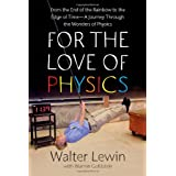 For the Love of Physicsby Walter H.G. Lewin